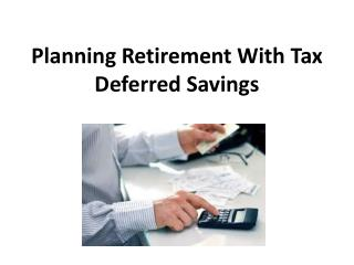 Planning Retirement With Tax Deferred Savings
