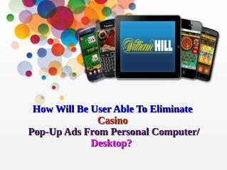 How Will Be User Able To Eliminate Casino Pop-Up Ads From Personal Computer/ Desktop?