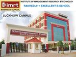 INSTITUTE OF MANAGEMENT RESEARCH TECHNOLGY RANKED A EXCELLENT B-SCHOOL