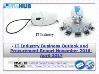 Global I.T Industries Procurement Expenditure Projected to Increase by 17.3% from November 2016-April 2017