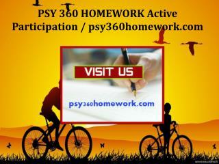 PSY 360 HOMEWORK Active Participation / psy360homework.com
