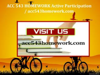 ACC 543 HOMEWORK Active Participation / acc543homework.com