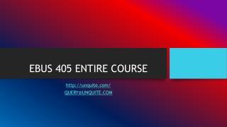EBUS 405 ENTIRE COURSE