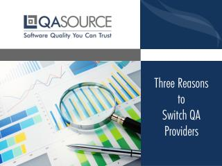 Three Reasons To Switch QA Providers