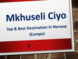 Best Destination in Norway (Europe) Covered by Mkhuseli Ciyo