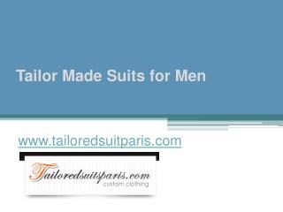 Tailor Made Suits for Men - www.tailoredsuitparis.com