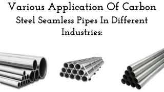 Various Application Of Carbon Steel Seamless Pipes In Different Industries