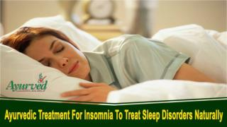 Ayurvedic Treatment For Insomnia To Treat Sleep Disorders Naturally