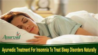 Ayurvedic Treatment For Insomnia To Treat Sleep Disorders Naturally
