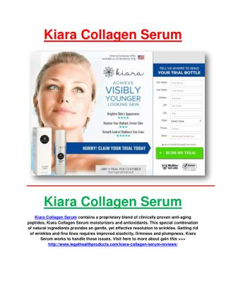 http://www.legalhealthproducts.com/kiara-collagen-serum-reviews/
