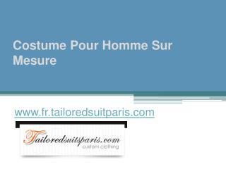 Costume Pour Homme Sur Mesure - www.fr.tailoredsuitparis.com