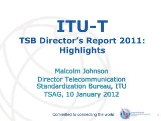 ITU-T TSB Director s Report 2011: Highlights