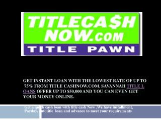 Instant Title Cash Loan up to $50,000 | Title Cash Now