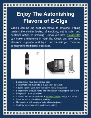 Enjoy The Astonishing Flavors of E-Cigs