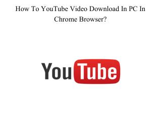 How To Download Youtube Video In PC In Chrome Browser ?