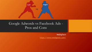 Google Adwords vs Facebook Ads - Pros and Cons