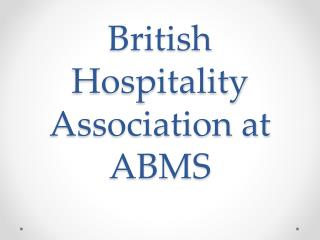 British Hospitality Association at ABMS