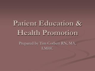 Patient Education  Health Promotion