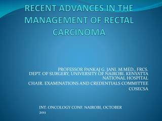 RECENT ADVANCES IN THE MANAGEMENT OF RECTAL CARCINOMA