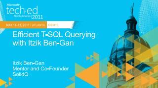 Efficient T-SQL Querying  with Itzik Ben-Gan