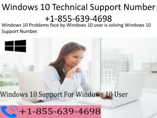 Windows 10 Technical Support Number  1-855-639-4698