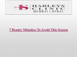 7 Beauty Mistakes To Avoid This Season
