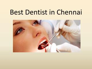 Best Dentist in Chennai