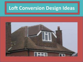 Loft Conversion Design Ideas