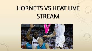 Hornets vs heat live stream