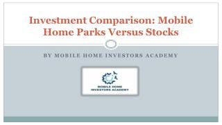 Investment Comparison: Mobile Home Parks Versus Stocks