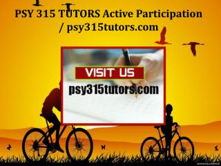 PSY 315 TUTORS Active Participation /psy315tutors.com