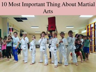 10 Most Important Thing About Martial Arts