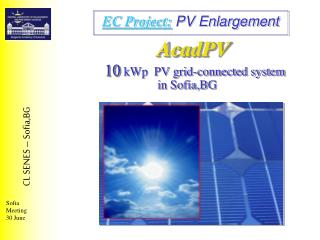 AcadPV        10 kWp  PV grid-connected system                              in Sofia,BG
