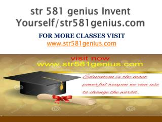 str 581 genius Invent Yourself/str581genius.com