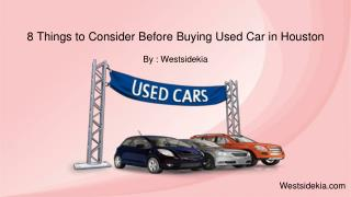 8 Things to Consider Before Buying Used Car in Houston