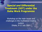 Special and Differential Treatment SDT under the Doha Work Programme   Workshop on the main issues and challenges in the