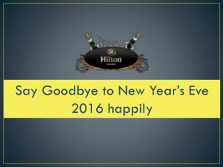 Say Goodbye to New Year'S Eve 2016