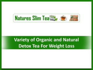 Variety of Organic and Natural Detox Tea for Weight Loss