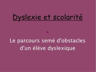 Dyslexie et scolarit    Le parcours sem  dobstacles dun  l ve dyslexique