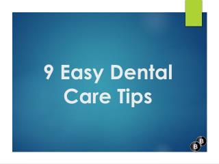 9 Easy Dental Care Tips