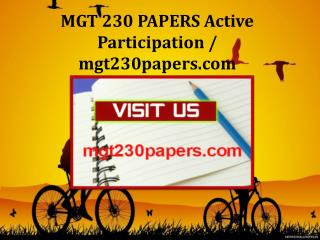 MGT 230 PAPERS Active Participation / mgt230papers.com