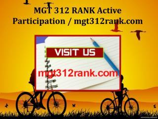 MGT 312 RANK Active Participation / mgt312rank.com