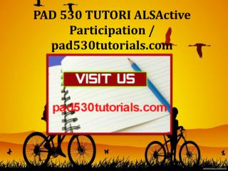 PAD 530 TUTORI ALSActive Participation / pad530tutorials.com