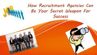 How Recruitment Agencies can be Your Secret Weapon For Success