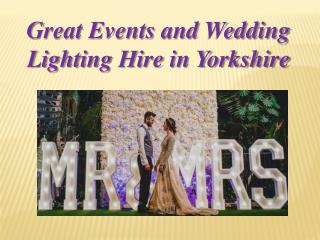 Great Events and Wedding Lighting Hire in Yorkshire