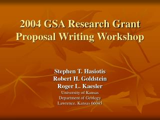 2004 GSA Research Grant Proposal Writing Workshop