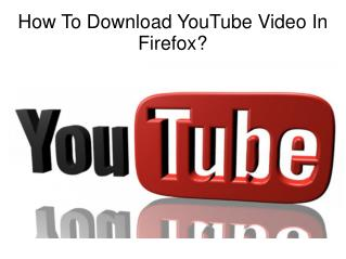 How To Download YouTube Video In Firefox?