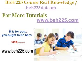 BEH 225 Course Success Begins / beh225dotcom