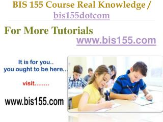 BIS 155 Course Success Begins / bis155dotcom