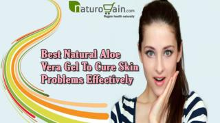 Best Natural Aloe Vera Gel To Cure Skin Problems Effectively